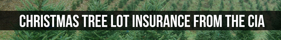 Christmas Tree Farm Insurance from the CIA