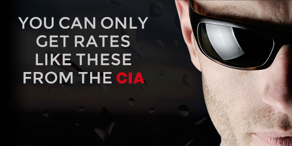 You can only get rates like these from the CIA